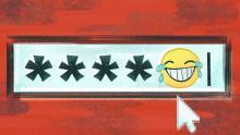 http://rack.1.mshcdn.com/media/ZgkyMDE1LzEyLzE2L2UzL0Vtb2ppUGFzc3dvLmIwNzk4LmpwZwpwCXRodW1iCTk1MHg1MzQjCmUJanBn/da5298cc/ad6/Emoji-Password.jpg